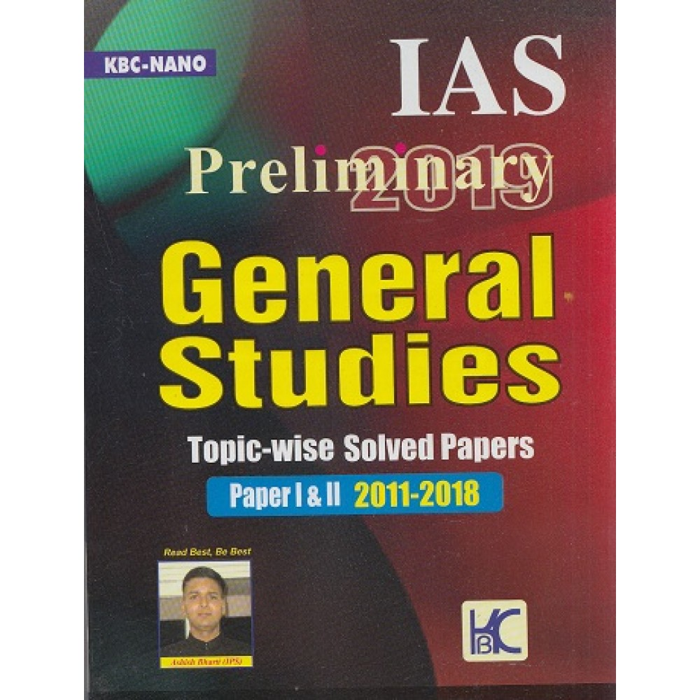 KBC Nano Publication [IAS Preliminary - General Studies Topic-wise Solved Papers (2011-2018) Paper - I & II (English), Paperback] Shyam Salona