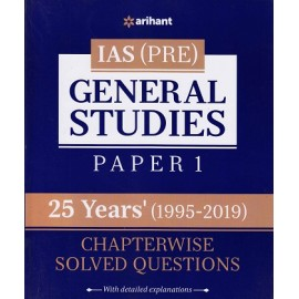 Arihant Publication  - General Studies Paper I  [IAS (Pre.) 25 years Chapterwise solved questions (1995-2019)(English, Paperback) ] by Arihant Expert