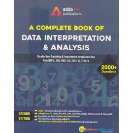 ADDA 247 PUBLICATIONS PVT LMT ( A COMPLETE BOOK OF DATA INTERPRETATION & ANALYSIS USEFUL FOR BANKING & INSURANCE EXAMINATIONS LIKE IBPS , SBI , RBI , LIC , UIIC , & OTHERS  2000+ OUESTIONS  EDITION  ENGLISH)