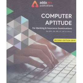 ADDA 247 PUBLICATIONS PVT LMT ( COPMUTER APTITUDE FORBANKING & INSURANCE EXAMINATIONS LIKE IBPS , SBI , RBI , LIC , UIIC , & OTHRS SECOND EDITION 2019 ENGLISH )