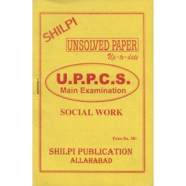 Shilpi Publication [Unsolved Paper up - to - date UPPCS Mains Examination (Social Work), Paperback]