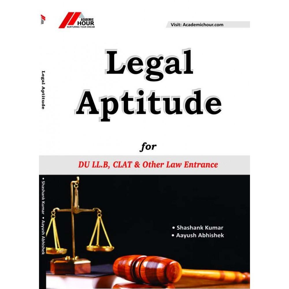 Academic Hour - Legal Aptitude for DU LL.B, CLAT & Other Law Entrance Exams (English, Paperback) by Shashank Kumar & Aayush Abhishek