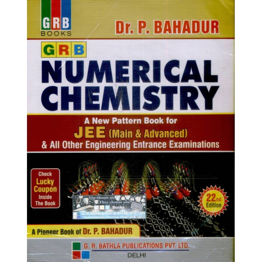 GRB Publication [Numerical Chemistry A New Pattern for JEE (Mains & Advanced) and Other Engineering Entrance Examination (English), Paperback] by Dr. P. Bahadur