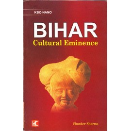 KBC Nano Publication [BIHAR Cultural Eminence (English) Fully Coloured, Paperback] by Shanker Sharma