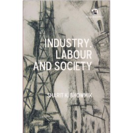 Orient BlackSwan [Industry, Labour and Society (English), Paperback] Sharit K. Bhowmik