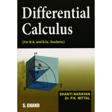 S. Chand Publication [Differential Calculus] Author- Shanti Narayan and Dr. P.K. Mittal