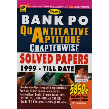 Kiran Publication PVT LTD [Bank PO Quantitative Aptitude Solved Paper 1999 till date 5850 + Objective Questions]